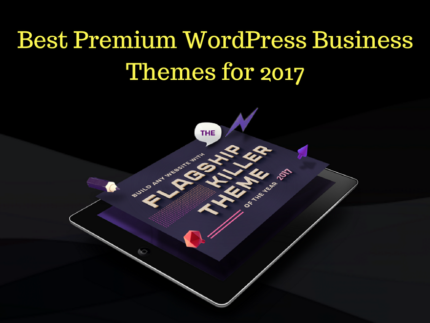 33+ Best Premium WordPress Business Themes for 2017