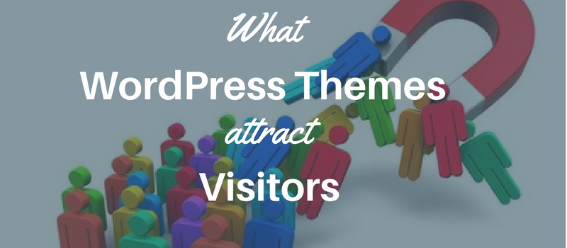What WordPress Themes Work Well in Attracting Visitors?