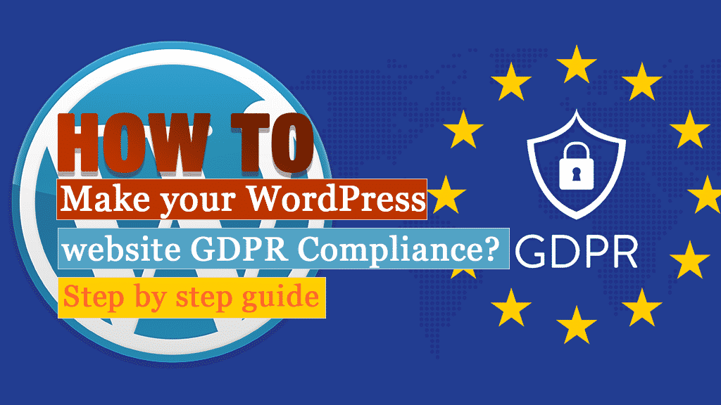 How to Make your WordPress Website GDPR Compliance