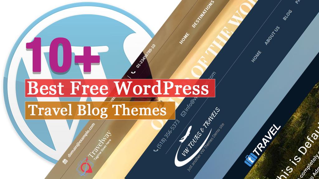 10+ Best Free WordPress Travel Blog Themes 2021 (Updated)