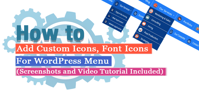 How to Add Custom Icons or Font Icons in your WordPress Menu? (Screenshots and Video Included)