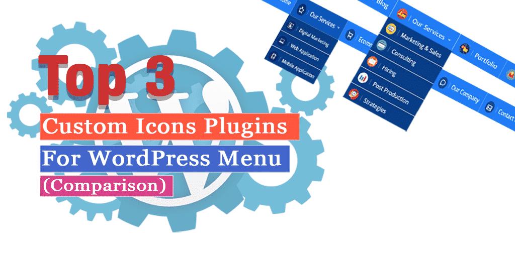 Top 3 Custom Icons Plugins for WordPress Menu - Compared