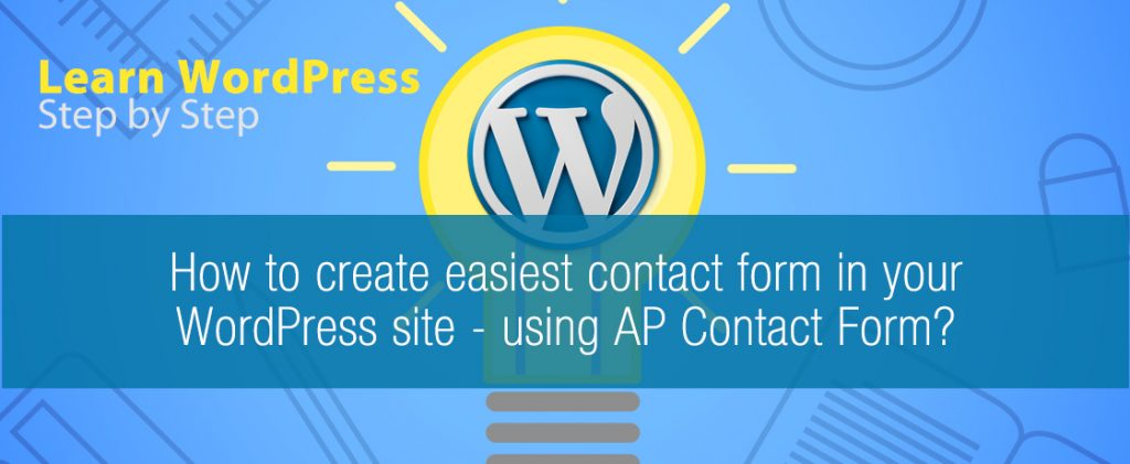 How to create easiest contact form in your WordPress site - using AP Contact Form