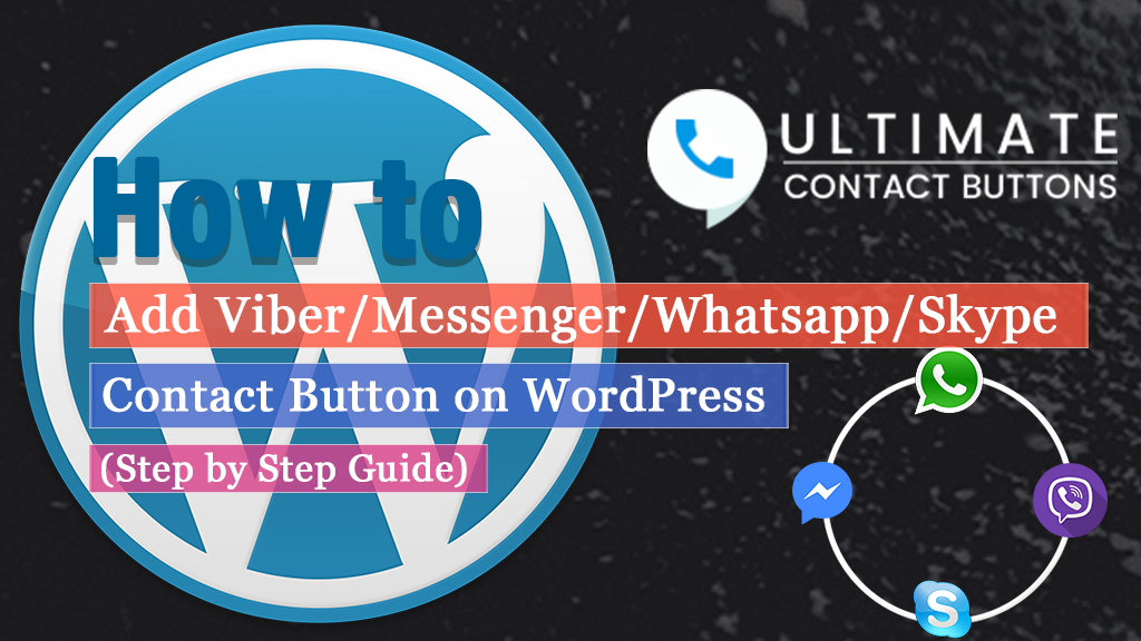 How to add Viber/Messenger/Whatsapp/Skype Contact Button on WordPress website? (Step by Step Guide)