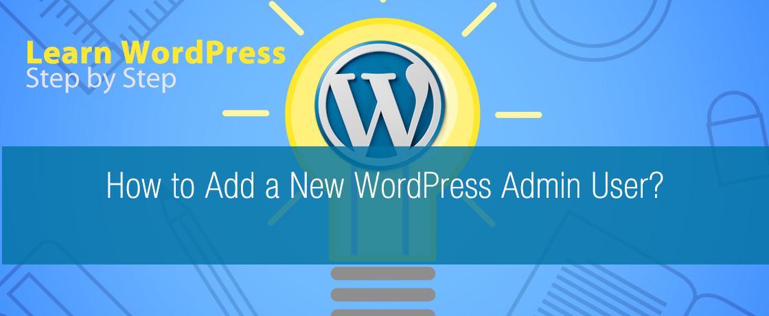 How to Add a New WordPress Admin User