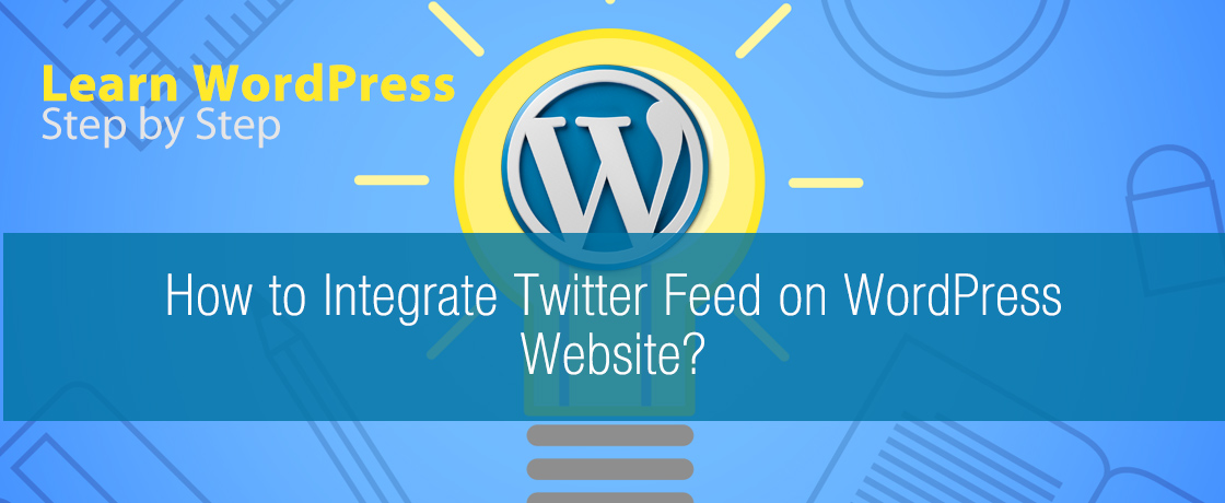 How to Integrate Twitter Feed on WordPress Website?