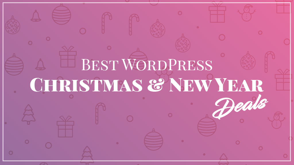 Best WordPress Deals and Discounts for Christmas and New Year 2019