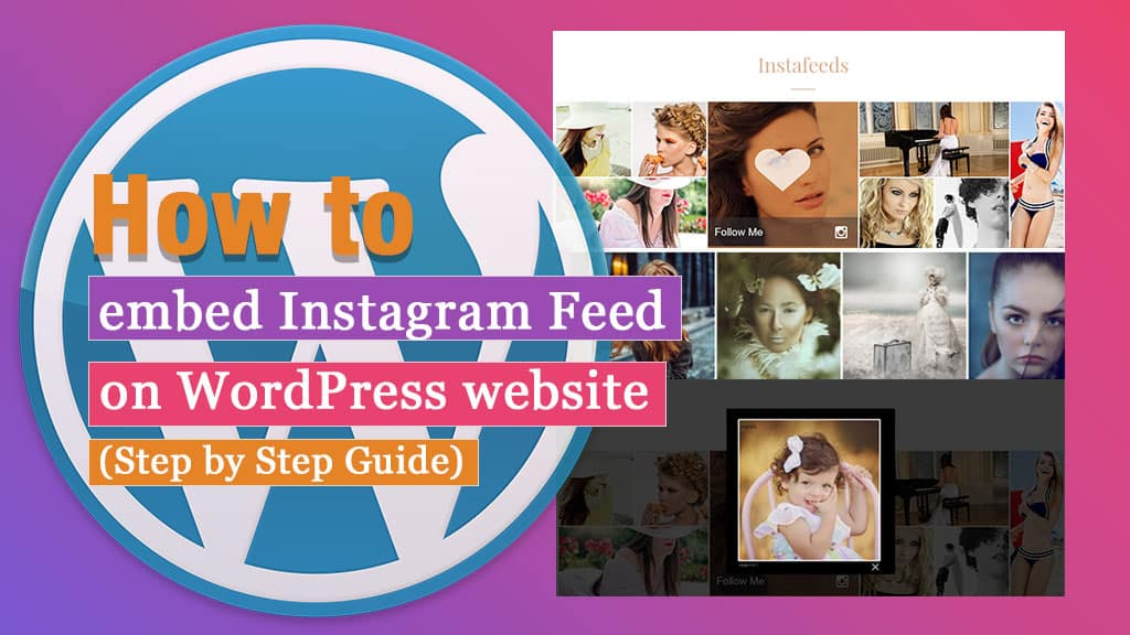 How to embed Instagram Feed on WordPress website? (Step by Step Guide)