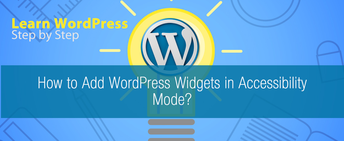 How to Add WordPress Widgets in Accessibility Mode?