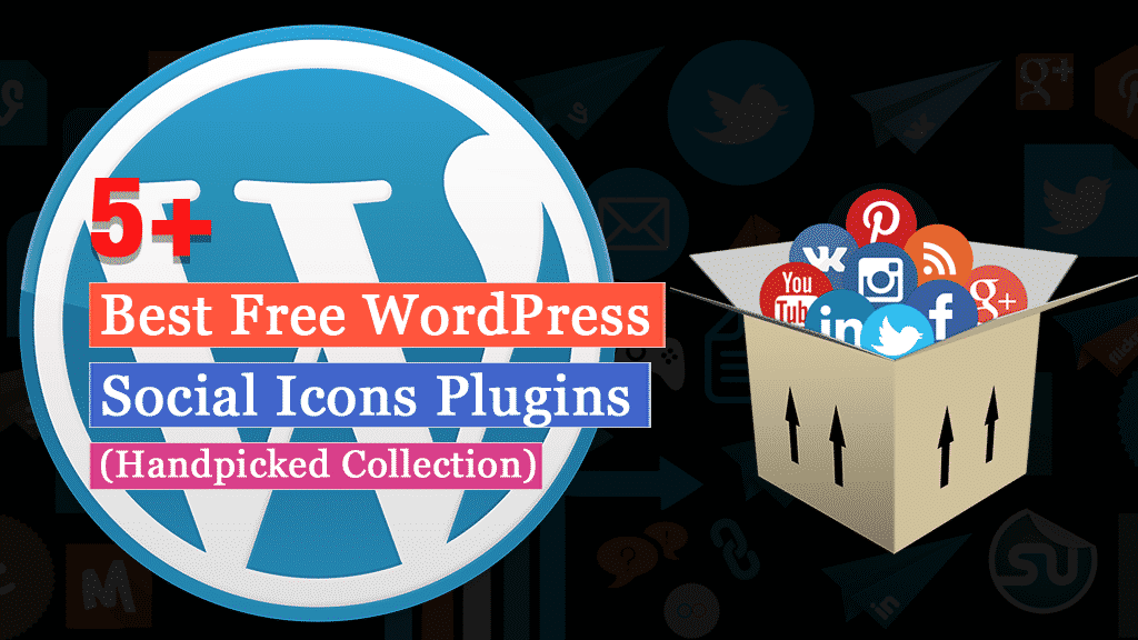 5+ Best Free WordPress Social Icons Plugins (Handpicked Collection)