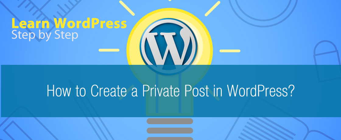 How to Create a Private Post in WordPress?