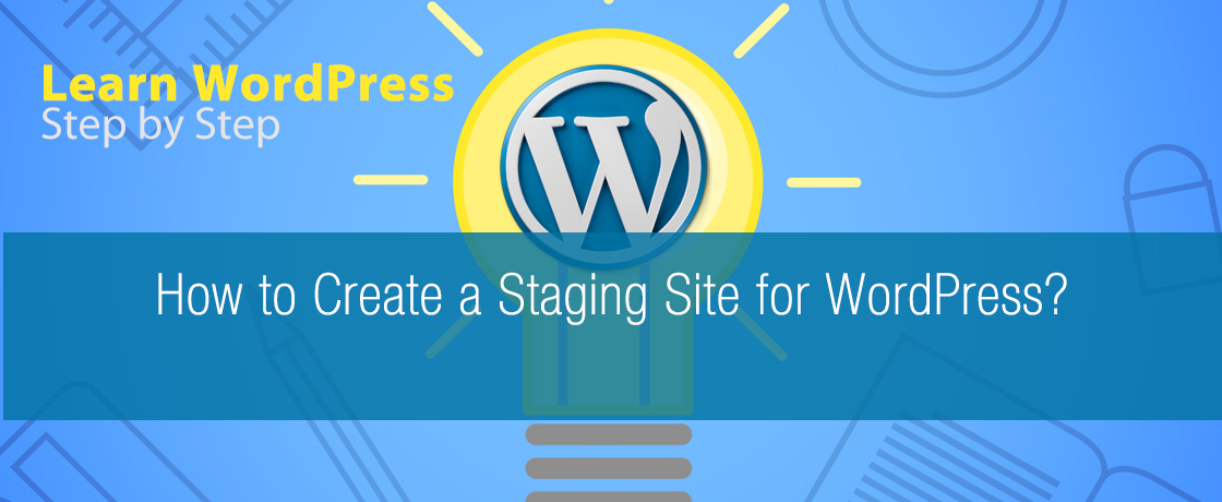 How to Create a Staging Site for WordPress?
