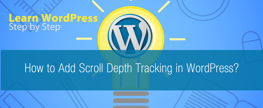 How to Add Scroll Depth Tracking in WordPress