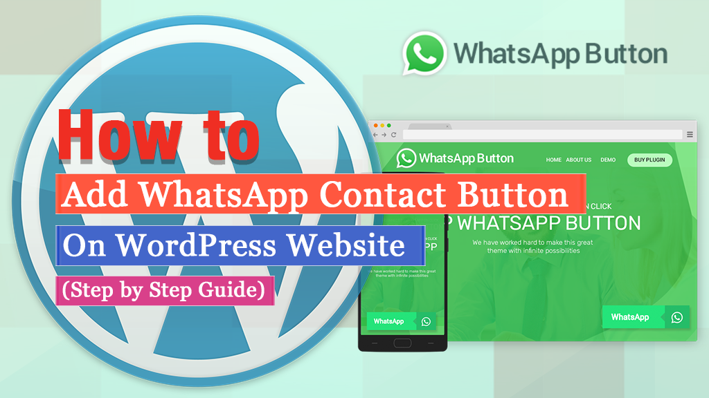 How to Add WhatsApp Contact Button on WordPress Website? (Step by Step Guide)