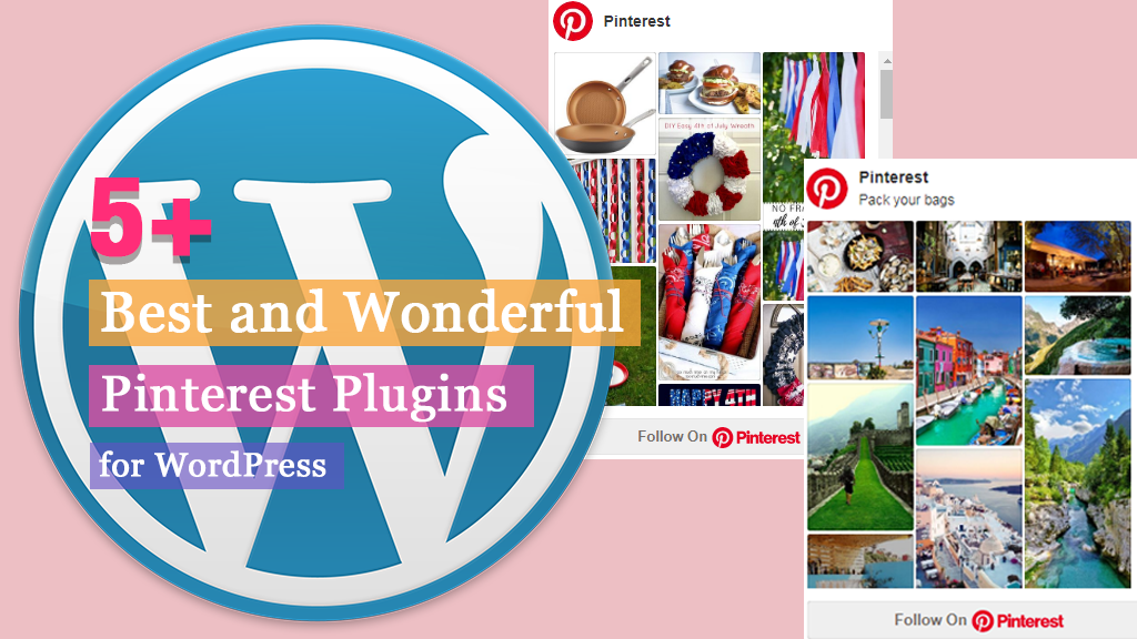 5+ Best and Wonderful Pinterest Plugins for WordPress