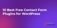 10 Best Free Contact Form Plugins For WordPress